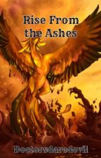Rise From the Ashes by doctorsdaredevil