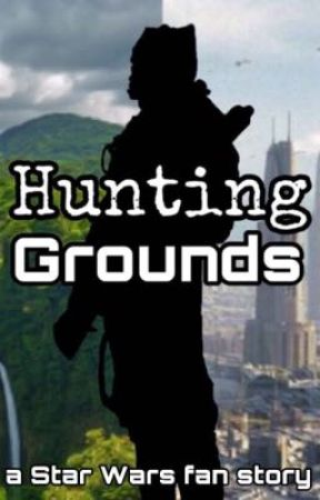 Hunting Grounds: A Star Wars Fan Story by ALittleShortStories