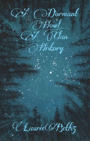 A Dormant Howl: A Clan History by LaurieBeth5