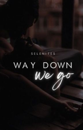 Way Down We Go by seIenites