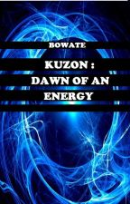 Kuzon: Dawn of an energy #JustWriteIt by Bowate