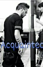 Acquainted (Liam Payne fan fiction) by Hoodsb1tch
