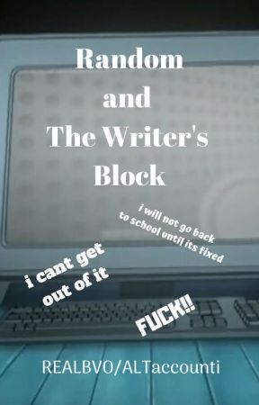 Random and the Writer's Block by ALTaccounti