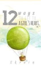 12 ways to get to a girl's heart (underconstruction) by Skrain