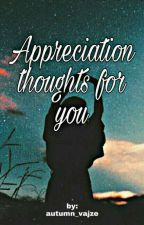 APPRECIATION THOUGHTS FOR YOU by autumn_vajze