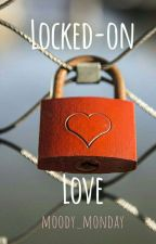 Locked On Love  by moody_monday