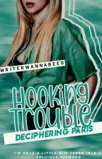 Hooking Trouble: Deciphering Paris by -writerwannabees-