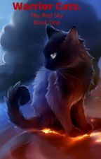 Warrior Cats: The Red Sky. by MyCalicoCatCandycorn