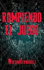 Rompiendo El Juego by WirdinHernandez