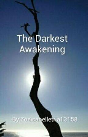 The Darkest Awakening Vol. 3 by Zoeisabelletria14169