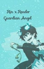 Rin x Reader/Your Guardian Angel  by Marychan519446