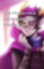 The Mysterious Adventures of MangoKiwi by Solairelights