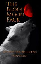 The Blood Moon Pack *ON HOLD* by Hipeople25