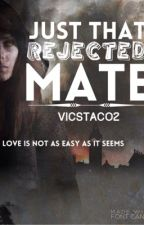 Just that rejected mate by vicstaco2