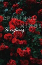 Criminal Minds Imagines by bookish_writer