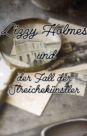 Lizzy Holmes und der Fall der Streichekünstler by Elly_Riddle