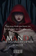AMANDA, The Guardian Of The Forest [Malay story] [OG] by Halrah