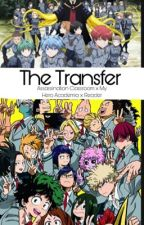 The Transfer: Assassination Classroom x My Hero Academia x Reader by libraetamaki