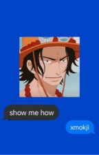 Show me How (Ace x Reader) by xmokji