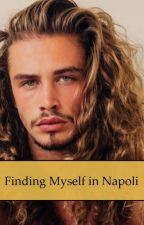 Finding Myself in Napoli by NoXdeNoVe