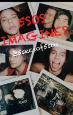 5sos Imagines by 5secsof5sos