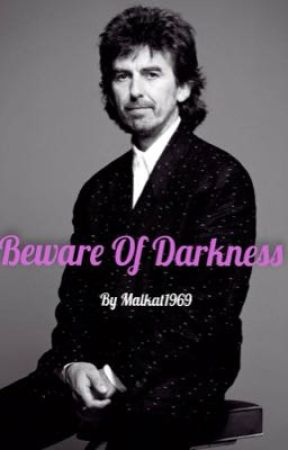 Beware Of Darkness by Malkat1969