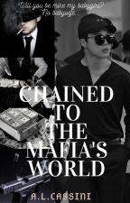 Chained to the Mafia's World by ALCassillini