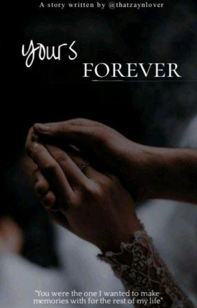 Yours Forever by thatzaynlover