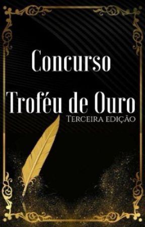 Concurso Literário Troféu de Ouro - TERCEIRA EDIÇÃO -  by ConcursoTrofeuDeOuro