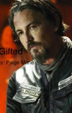 Gifted (Chibs Telford x OC) by damonsgirl366