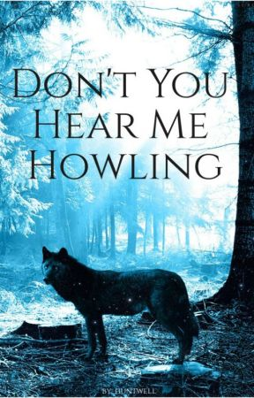 Don't You Hear Me Howling? by huntwell