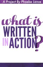 What Is WrittenInAction? by WrittenInAction