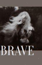 BRAVE by pieisgreat_