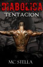 Diabólica Tentación (¡Hell, Yes!) by MCSTELLA