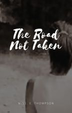 The Road Not Taken by ElizabethThompson627