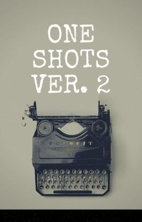 One-shots Ver. 2 by Dragon_Fury_Girl