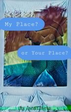 My Place or Your Place? (University Boys Love Story) by Jantifacts
