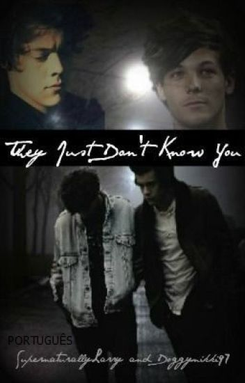 They Just Don't Know You (Larry Stylinson AU - Português)