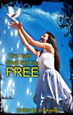 The Truth Shall Set You Free by BOOKGEEKY