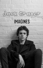 Jack Grazer Imagines (Completed) by -MUSICKGirls