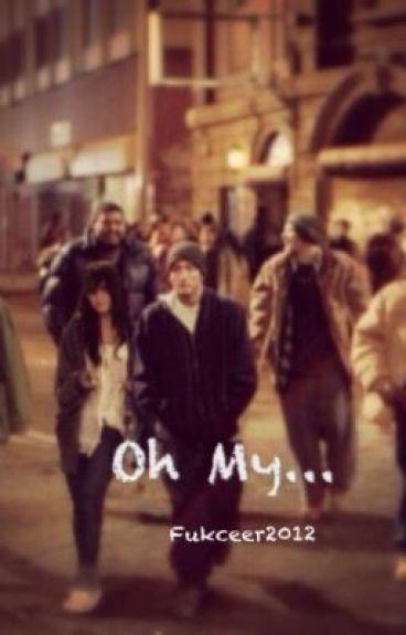 Oh My... (Eminem Fan Fic.)