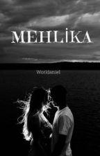 MEHLİKA by worldaniel