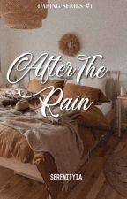 After The Rain (Daring Series 1) by serenityia