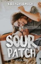 SOUR PATCH (I'm Dating A Supermodel) by kreachermuch