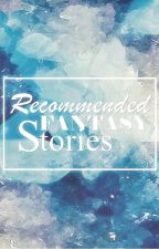 Recommended Fantasy Stories by Notmeantforyou