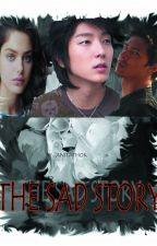 The SAD Story by AnitaThok