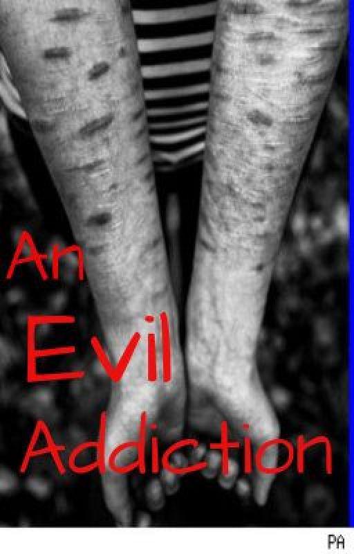 An Evil Addiction by ILessThan3Youxx