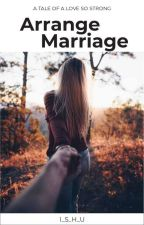 Arrange Marriage by I_S_H_U