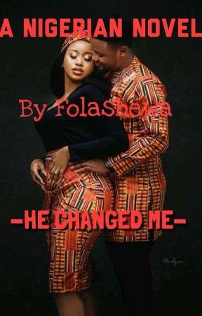 He Changed Me by folashewaodekunle