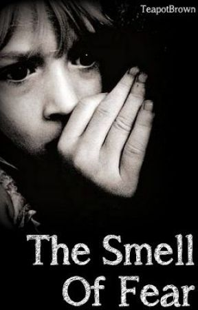 The Smell Of Fear by teapotbrown